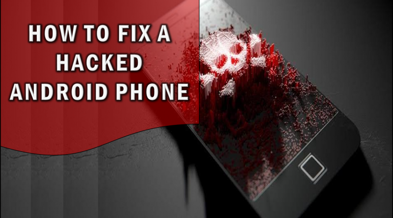 Fix a hacked Android Phone