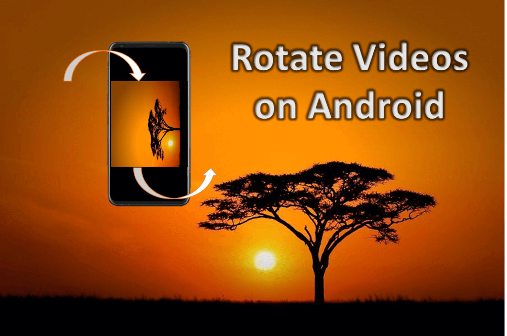 Rotate a video on android
