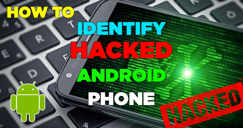 How to Identify a Hacked Android Phone