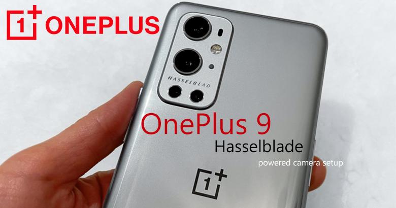 OnePlus 9 Hasselblad powered camera setup